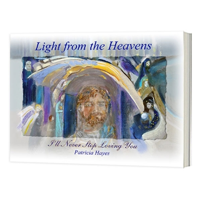 Picture of Light From the Heavens, I'll Never Stop Loving You by Patricia Hayes
